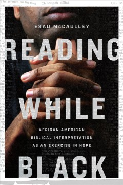 Reading while Black - African American biblical interpretation as an exercise in hope