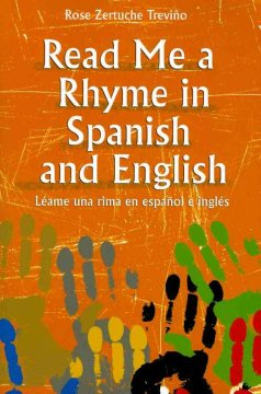 Read me a rhyme in Spanish and English = Léame una rima en español e inglés