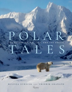 Polar Tales - The Future of Ice, Life, and the Arctic