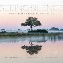 Seeing Silence - The Beauty of the World's Most Quiet Places