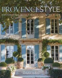 Provence style - decorating with French country flair