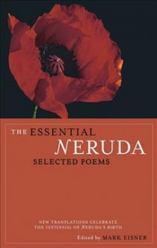 The Essential Neruda : selected poems