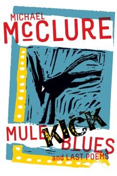 Mule kick blues - and last poems