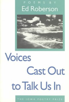 Voices cast out to talk us in - poems