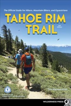 Tahoe Rim Trail - the official guide for hikers, mountain bikers, and equestrians