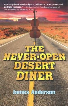 The Never-Open Desert Diner : a novel