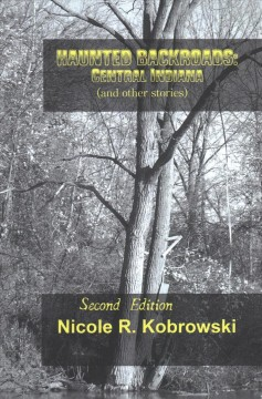 Haunted backroads - central Indiana and other stories