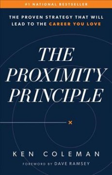 The proximity principle - the proven strategy that will lead to the career you love