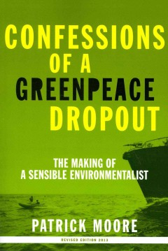 Confessions of a Greenpeace dropout - the making of a sensible environmentalist