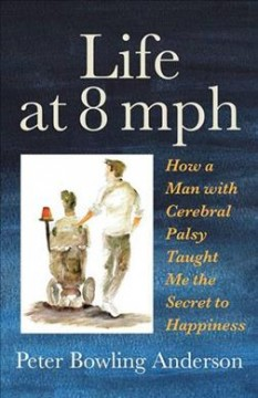 Life at 8 mph - how a man with cerebral palsy taught me the secret to life