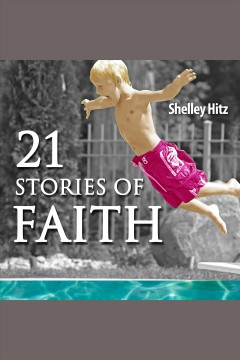 21 stories of faith. Real People, Real Stories, Real Faith