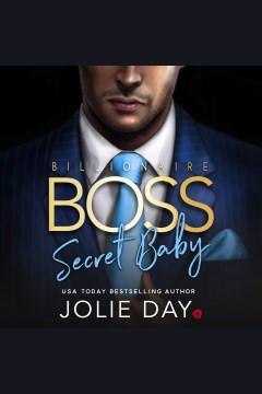 Billionaire boss. Secret Baby