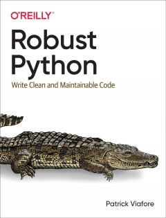 Robust Python - write clean and maintainable code