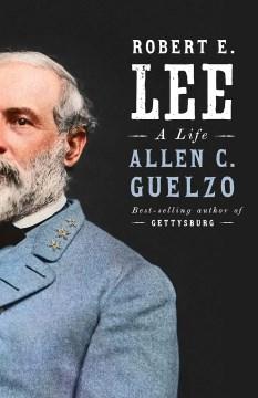 Robert E. Lee A Life