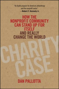 Charity case - how the nonprofit community can stand up for itself and really change the world