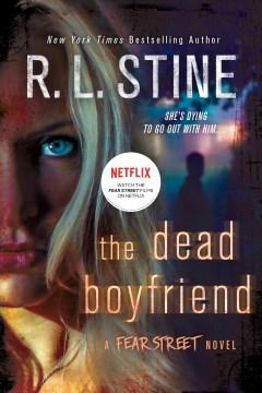The Dead Boyfriend A Fear Street Novel
