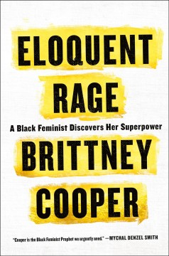Eloquent rage : a black feminist discovers her superpower