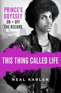 This Thing Called Life Prince's Odyssey, On and Off the Record
