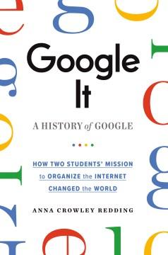 Google it : a history of Google