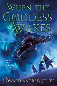 When the goddess wakes - the ring-sworn trilogy