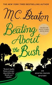 Beating about the bush - an Agatha Raisin mystery