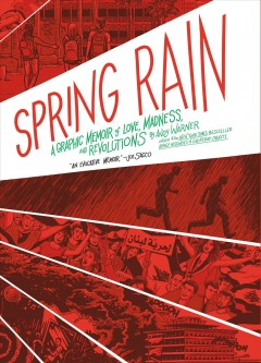 Spring Rain - A Graphic Memoir of Love, Madness, and Revolutions
