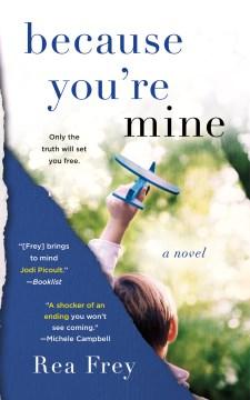 Because you're mine - a novel