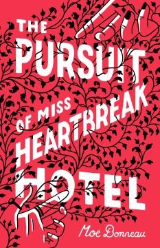 The pursuit of Miss Heartbreak Hotel
