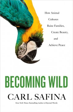how animal cultures raise families, create beauty, and achieve peace