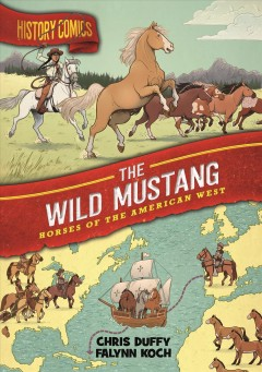 History Comics - Wild Mustangs- Horses of the American West