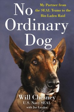 No ordinary dog - my partner from the SEAL Teams to the Bin Laden raid