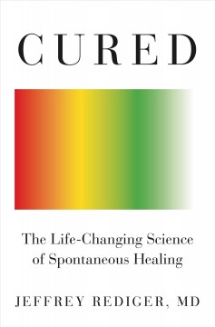 Cured - the life-changing science of spontaneous healing