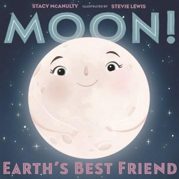 Moon! - Earth's best friend