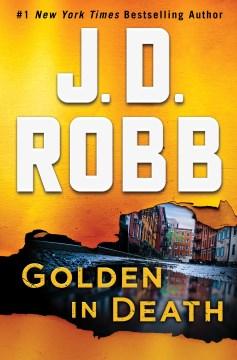 Golden in Death An Eve Dallas Novel (In Death, Book 50)