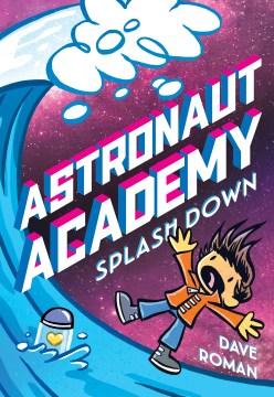 Astronaut Academy 3 - Splashdown