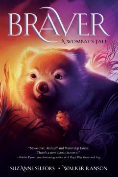 Braver A Wombat's Tale