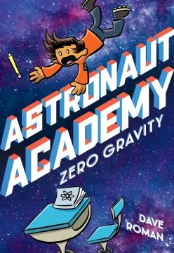Astronaut Academy 1 - Zero Gravity