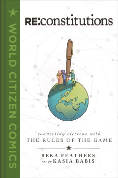 Re- Constitutions - Connecting Citizens With the Rules of the Game