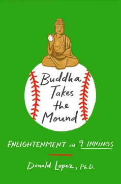 Buddha takes the mound - enlightenment in nine innings