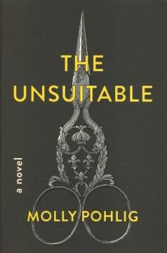The unsuitable - a novel
