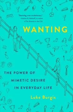Wanting - the power of mimetic desire in everyday life
