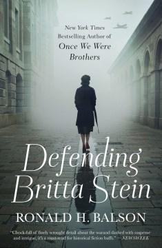 Defending Britta Stein - a novel
