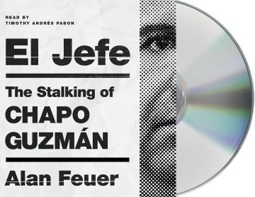 El Jefe - the stalking of Chapo Guzmán