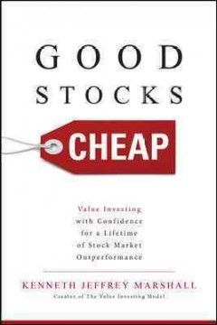 Good stocks cheap : value investing with confidence for a lifetime of stock market outperformance