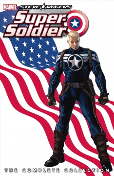Steve Rogers - super-soldier - the complete collection. Issue 1-4