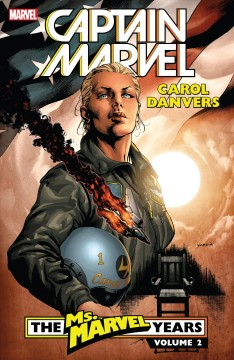 Captain marvel- carol danvers - the ms. marvel years. Issue 18-34