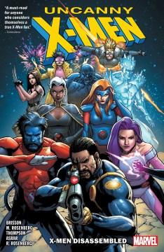 Uncanny X-Men. Issue 1-10. X-Men disassembled