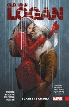 Wolverine - Old Man Logan. Vol. 7, Scarlet Samurai