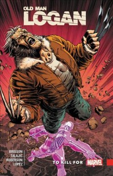 Wolverine - Old Man Logan. Vol. 8, To Kill For
