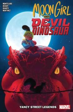 Moon Girl and Devil Dinosaur - Yancy Street legends